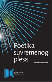 Laurence Louppe, Poetika suvremenog plesa, Plesni studiji Biblioteke Kretanja, Hrvatski centar ITI, Zagreb, 2009.