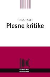 Tuga Tarle, Plesne kritike, Hrvatski centar ITI, Zagreb 2009.